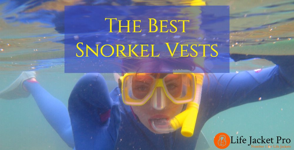 The 5 Best Snorkel Vests (for Adults and Kids)